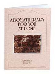 Aromatherapy For You at Home - Franzesca Watson